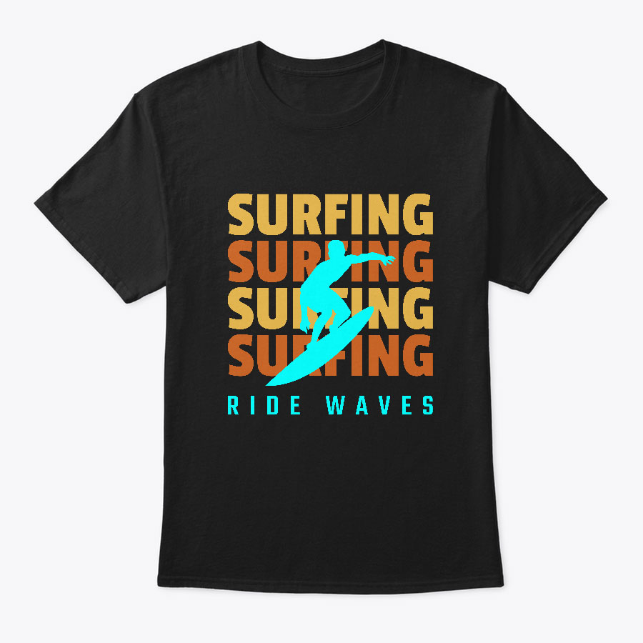 SURFING - RIDE WAVES T SHIRTS
