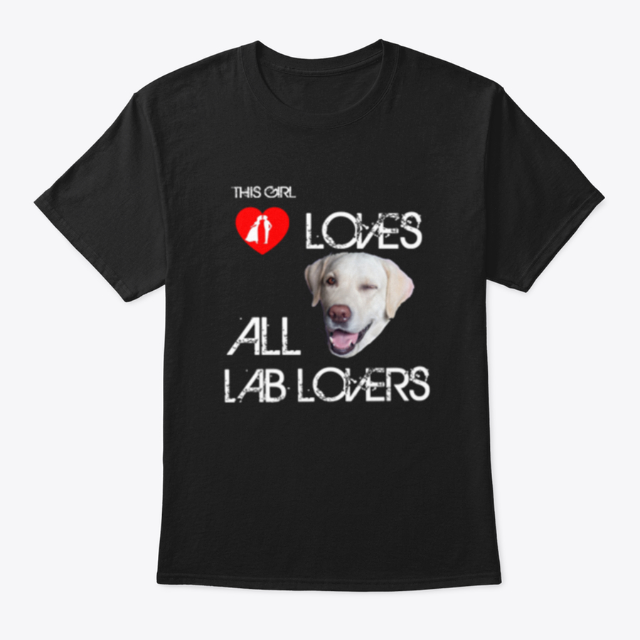 THIS GIRL LOVES ALL LAB LOVERS T SHIRTS